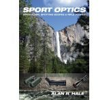 Celestron Sport Optics Buying Guide Book by Alan Hale
