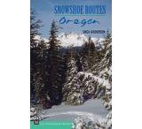 Mountaineers Books: Snowshoe Routes: Oregon