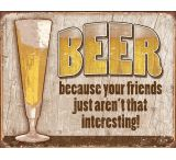 Tin Signs Beer Your Friend Tin Sign