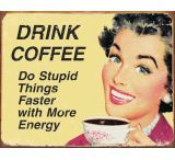 Tin Signs Drink Coffee Tin Sign