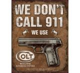 Tin Signs We Don't Call 911 Tin Sign