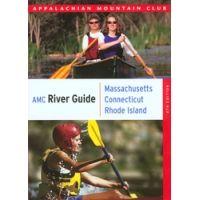 Globe Pequot Press: AMC River Guide: Massachusetts, Connecticut & Rhode Island