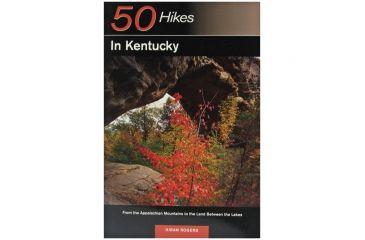 50 Hikes Kentucky, Hiram Rogers, Publisher - W.w. Norton & Co