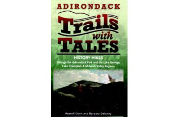 Adk Trails With Tales, Russel Dunn & Barbara Delaney, Publisher - Black Dome Press