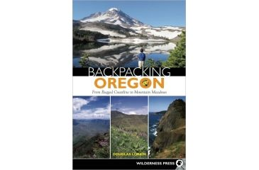 Backpacking Oregon 2nd Ed., Douglas Lorain, Publisher - Wilderness Press