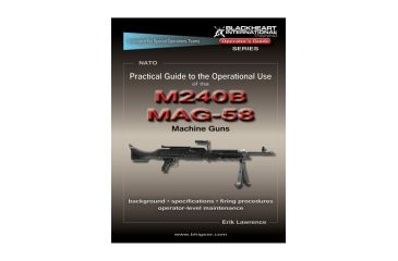 Blackheart Practical Guide To The Operational Use Of The MAG58/M240 Machine Gun