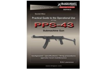 Blackheart Practical Guide To The Operational Use Of The PPS-43 Submachine Gun