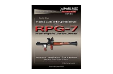 Blackheart Practical Guide To The Operational Use Of The RPG-7 Rocket Propelled Grenade Launcher