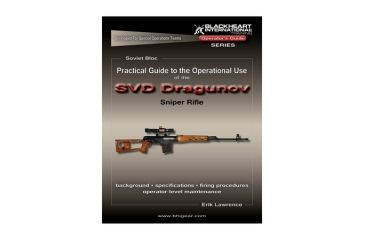 Blackheart Practical Guide To The Operational Use Of The SVD Dragunov Sniper Rifle