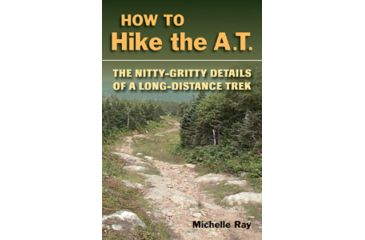 How To Hike The At, Michelle Ray, Publisher - Stackpole Books