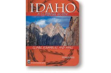 Idahoa Climbing Guide 2nd Ed , Tom Lopez, Publisher - Mountaineers Books
