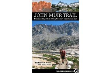 John Muir Trail 4th Ed., Wenk & Morey, Publisher - Wilderness Press