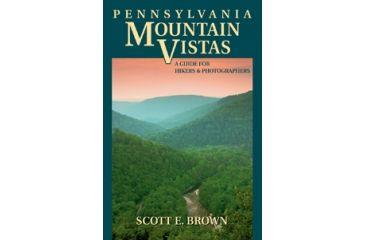Pennsylvania Mountain Vistas, Scott Brown, Publisher - Stackpole Books