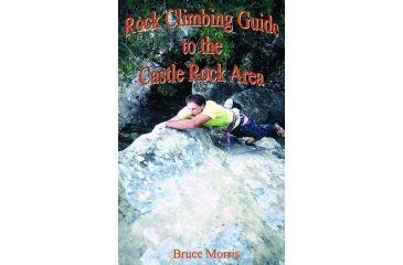Rock Climbing Gd Castle Rock, Bruce Morris, Publisher - Morcomm Prss