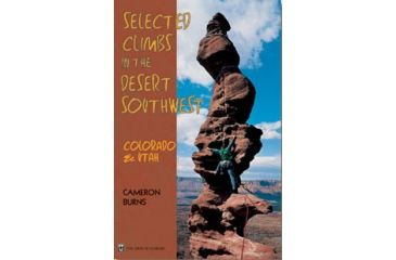 Selected Climbsin Desert Sw, Cameron Burns, Publisher - Mountaineers Books