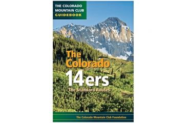 The Colorado 14ers Std Rts, Colorado Mounain Club, Publisher - Mountaineers Books