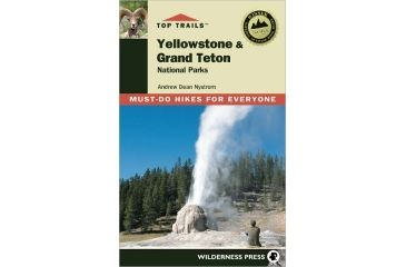 Top Trails Yellowstone/tetons, Andrew Dean Nystrom, Publisher - Wilderness Press