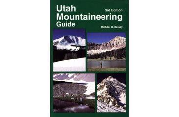 Ut Mountaineering Gd 3rd Ed, Michael Kelsey, Publisher - Kelsey Publishing